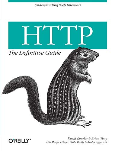 HTTP: The Definitive Guide (Definitive Guides): Gourley, David; Totty, Brian; Sayer, Marjorie; ...