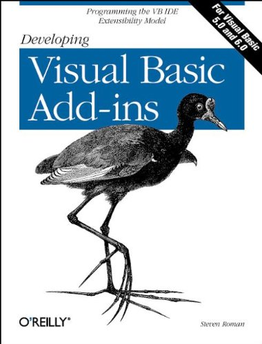 Developing Visual Basic Add-ins: The VB IDE: Steven Roman, PhD