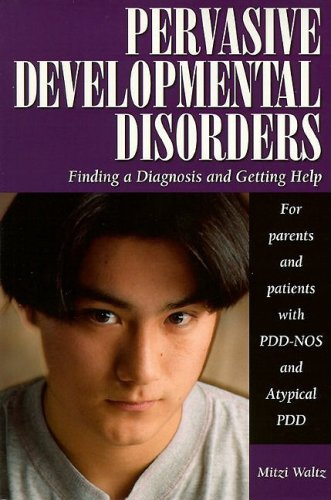 9781565925304: Pervasive Developmental Disorders: Finding a Diagnosis and Getting Help (Patient Centered Guides)
