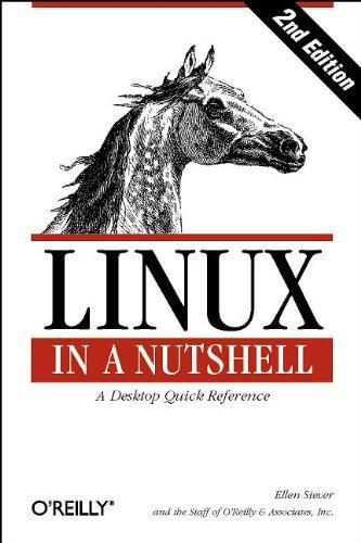Linux in a Nutshell (In a Nutshell: Ellen Siever, Inc.