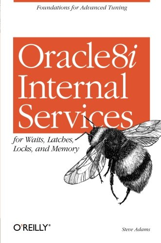 9781565925984: Oracle 8i Internal Services: for Waits, Latches, Locks, and Memory