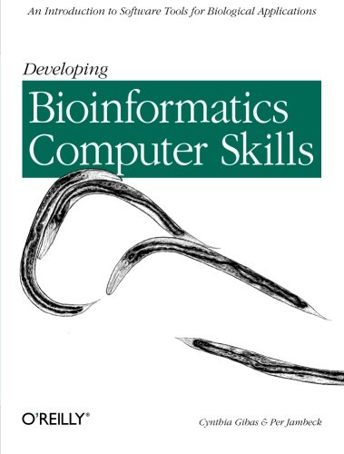 9781565926646: Developing Bioinformatics Computer Skills: An Introduction to Software Tools for Biological Applications