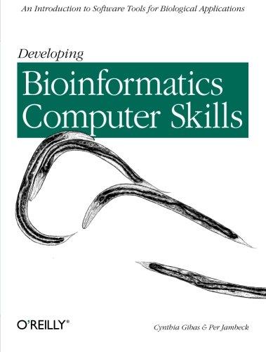 Developing Bioinformatics Computer Skills (Paperback): Cynthia Gibas, Per Jambeck