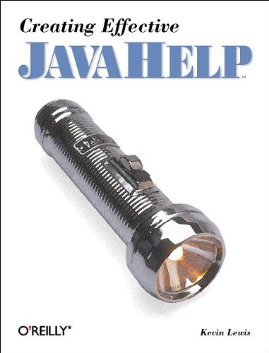 Creating Effective JavaHelp (Java Series): Kevin Lewis