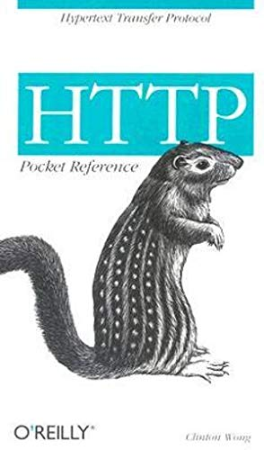 HTTP Pocket Reference: Hypertext Transfer Protocol (Pocket Reference (O'Reilly)): Clinton Wong