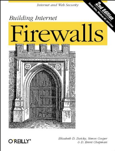 Building Internet Firewalls: Internet and Web Security (1565928717) by Elizabeth D. Zwicky; Simon Cooper; D. Brent Chapman