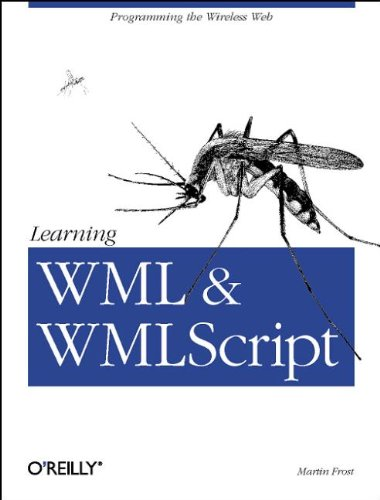 9781565929470: Learning WML, and WMLScript: Programming the Wireless Web