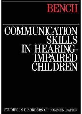 9781565930759: Communication Skills in Hearing-Impaired Children (Studies in Disorders of Communication)