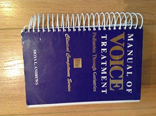 9781565931626: Manual of Voice Treatment: Pediatrics Through Geriatrics (Clinical Competence)
