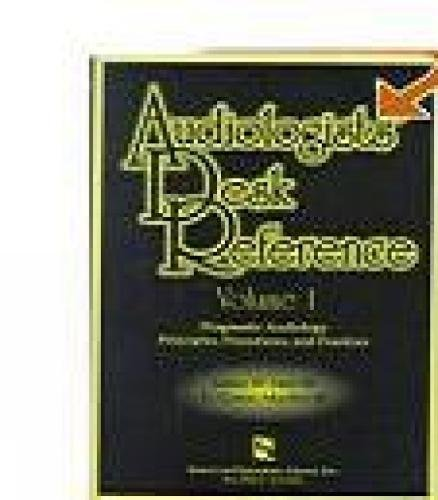 1: Audiologists' Desk Reference Volume I: Diagnostic: James W. Hall;