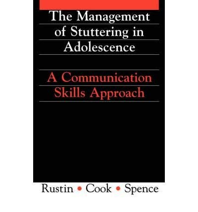 9781565932777: The Management of Stuttering in Adolescence: A Communication Skills Approach