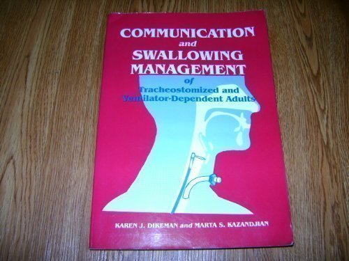 9781565933477: Communication & Swallowing Management Of Tracheostomized & Ventilator Dependent Adults