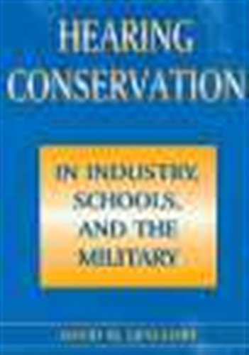 9781565933804: Hearing Conservation in Industry, Schools and the Military