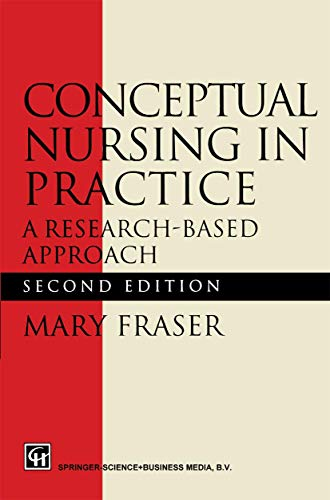 Conceptual Nursing in Practice. A research-based approach: MARY FRASER