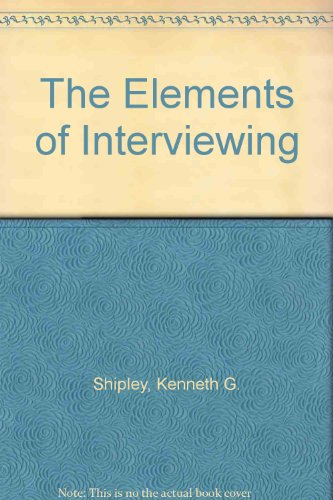 9781565936010: The Elements of Interviewing