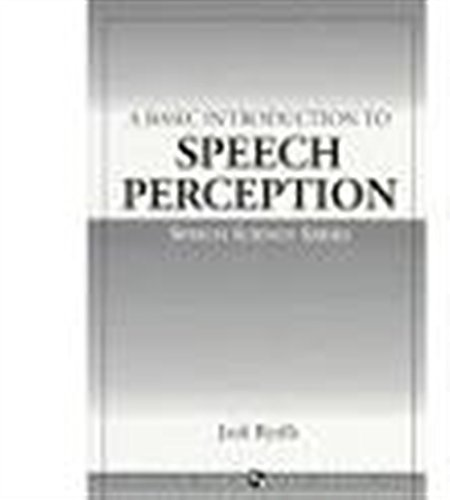 A Basic Introduction to Speech Perception (Cultural: PhD Jack H