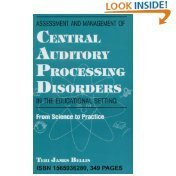 9781565936287: Assesment and Management of Central Auditory Processing Disorders in the Educational Setting: From Science to Practice