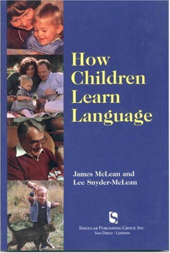 9781565936836: How Children Learn Language: A Guide for Professionals in Early Childhood or Special Education