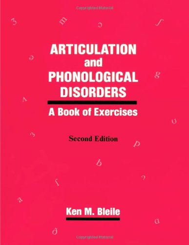 9781565936881: Articulation & Phonological Disorders: A Book Of Exercises (Religious Contours of California)