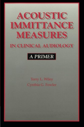 9781565936935: Acoustic Immittance Measures in Clinical Audiology: A Primer