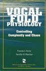 9781565937147: Vocal Fold Physiology: Controlling Complexity and Chaos (Vocal Fold Physiology Series)