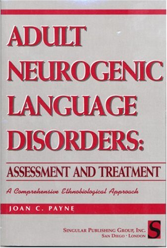 Adult Neurogenic Language Disorders: Assessment & Treatment