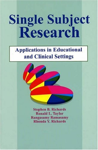 Single-Subject Research : Application in Educational and: Stephen B. Richards;