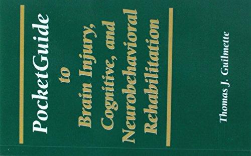 Pocketguide to Brain Injury, Cognitive and Neuro-Behavioral Rehabilitation: Guilmette, Thomas J.