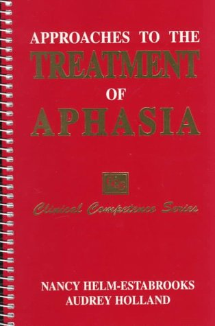 9781565938410: Approaches to Treatment of Aphasia (Clinical Competence Series)