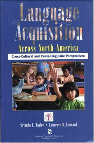 Language Acquisition Across North America: CROSS-CULTURAL AND: Orlando L Taylor