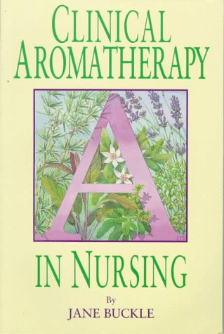 9781565938762: Clinical Aromatherapy in Nursing