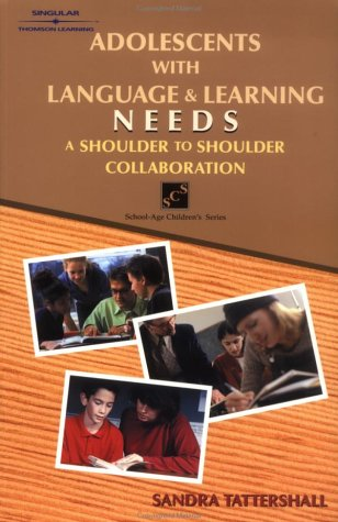 9781565938885: Adolescents with Language and Learning Needs: A Shoulder to Shoulder Collaboration (School-Age Children)