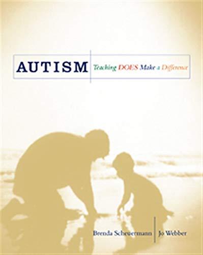 Autism: Teaching Does Make a Difference: Brenda Scheuermann; Jo Webber