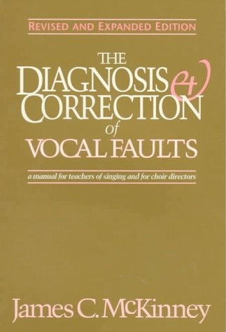9781565939400: The Diagnosis and Correction of Vocal Faults: A Manual for Teachers of Singing and for Choir Directors