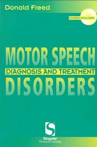 9781565939516: Motor Speech Disorders: Diagnosis & Treatment (Singular Textbook Series)