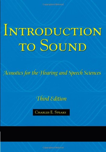 Introduction To Sound: Acoustics for the Hearing: Charles E. Speaks
