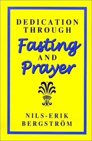 9781565990449: Dedication Through Fasting and Prayer