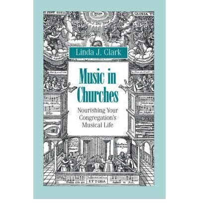 9781566001342: Music in Churches Nourishing Your Congregation's Musical Life