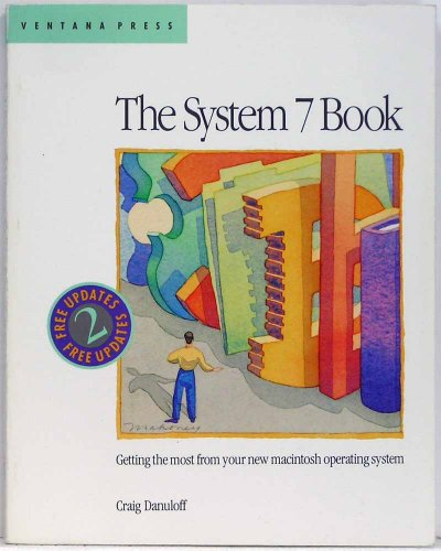 9781566040273: The System 7 Book: Second Edition for System 7.0 & 7.1/Getting the Most from Your Macintosh Operating System