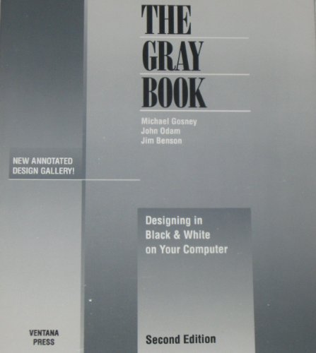 The Gray Book: Designing in Black &: Michael Gosney, John