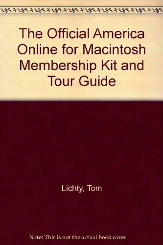 The Official America Online for Macintosh Membership Kit & Tour Guide: Version 2.5/Book ...