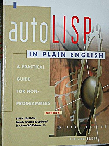 Autolisp in Plain English: A Practical Guide: Head, George O.