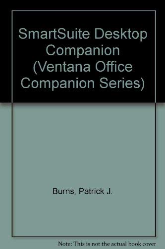 9781566041843: Smartsuite Desktop Companion/Version 3.0 (Ventana Office Companion Series)