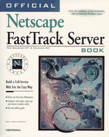 Official Netscape Fasttrack Server Book: For Windows Nt & Windows 95