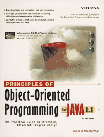 9781566045308: Principles of Object-Oriented Programming in Java 1.1: The Practical Guide to Effective, Efficient Program Design