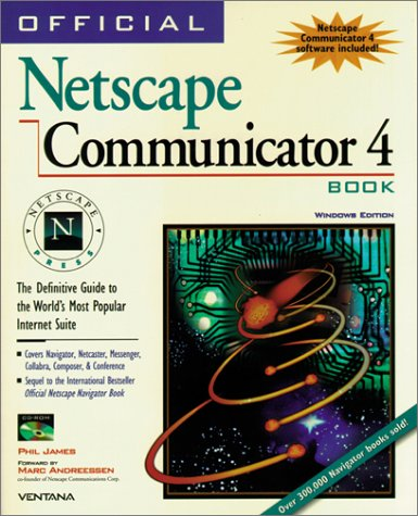 9781566046176: Official Netscape Communicator 4 Book: The Definitive Guide to Navigator 4 & the Communicator Suite