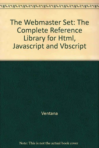 9781566046404: The Webmaster Set: The Complete Reference Library for Html, Javascipt & Vbscript