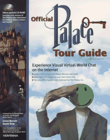 Official Palace Tour Guide: Experience Visual Virtual-World Chat on the Internet: Barnett, James, ...