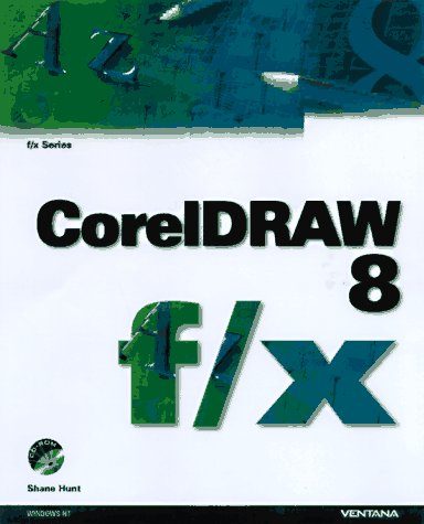 Coreldraw 8 F/X: Inventive Techniques & Outrageous Effects: Hunt, Shane