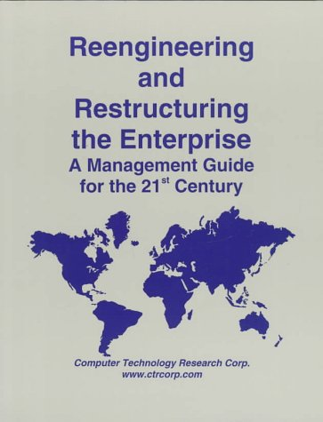 9781566070508: Reengineering and Restructuring the Enterprise: A Management Guide for the 21st Century